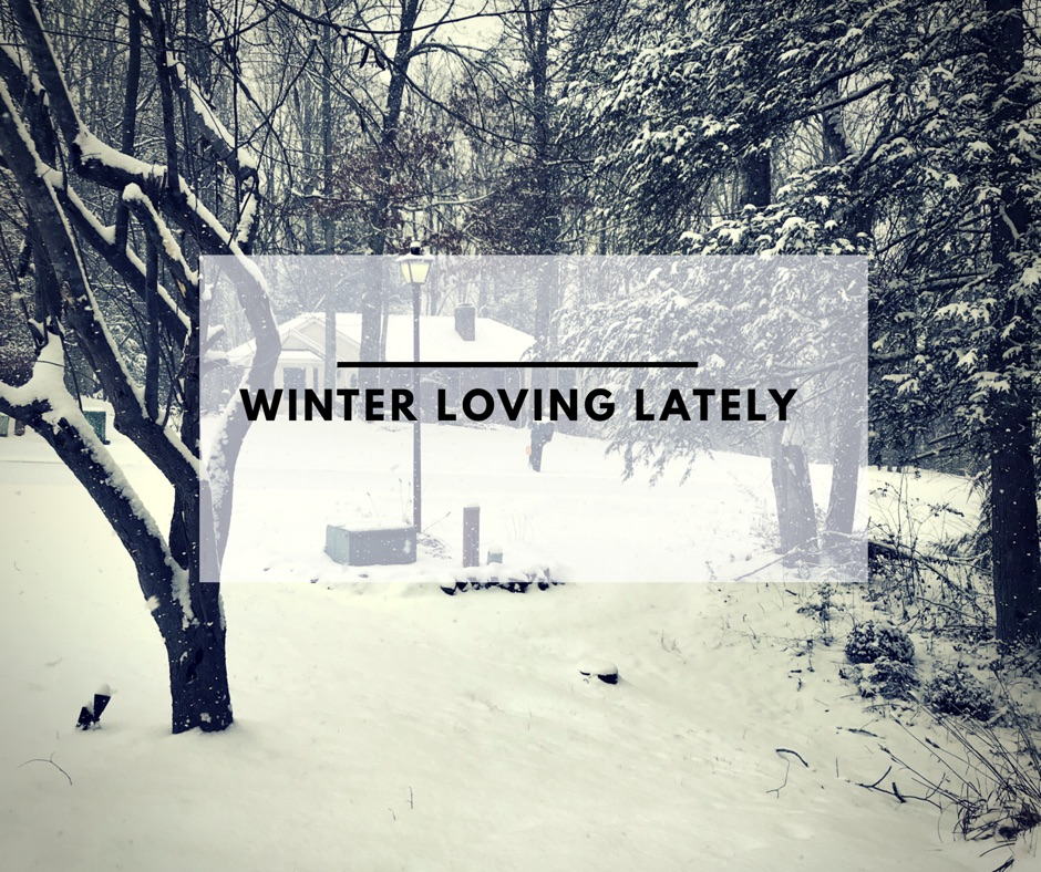 Winter Loving Lately