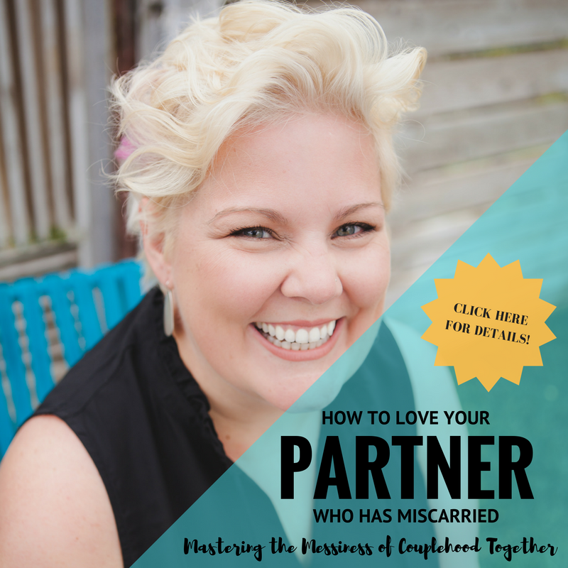 Kelly Higdon, LMFT - How to Love Your Partner Who's Miscarried     OCTOBER 26  , 2016