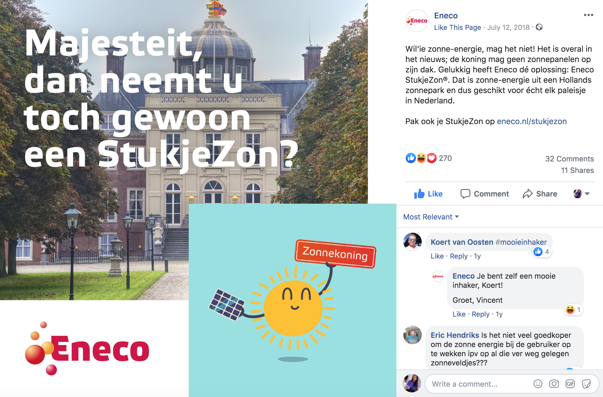 - The Dutch King wanted solar panels on his palace. Although a prince normally gets what he wants, he was prohibited. That's why we drove to the palace and made him an offer he couldn't refuse: Your majesty, why don't you get a StukjeZon®?