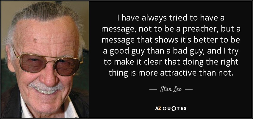 quote-i-have-always-tried-to-have-a-message-not-to-be-a-preacher-but-a-message-that-shows-stan-lee-156-73-63.jpg