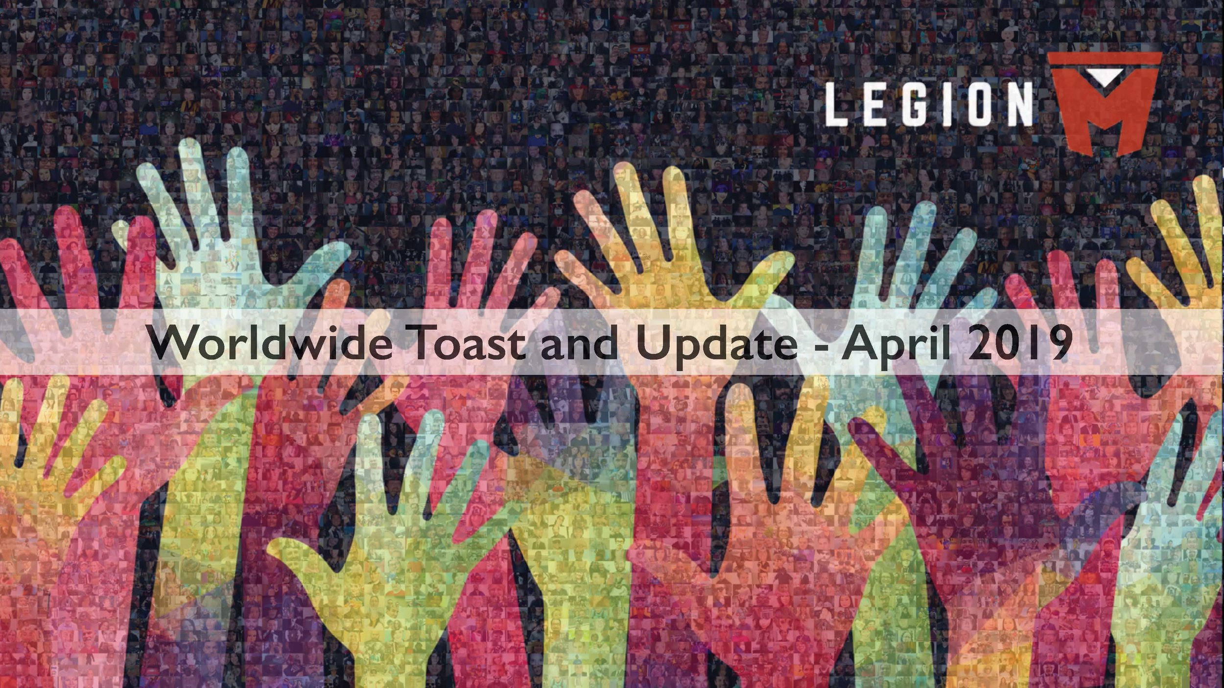 Legion M Worldwide Toast and Update April 2019 - FINAL copy (corrected 2)_Page_1.jpg