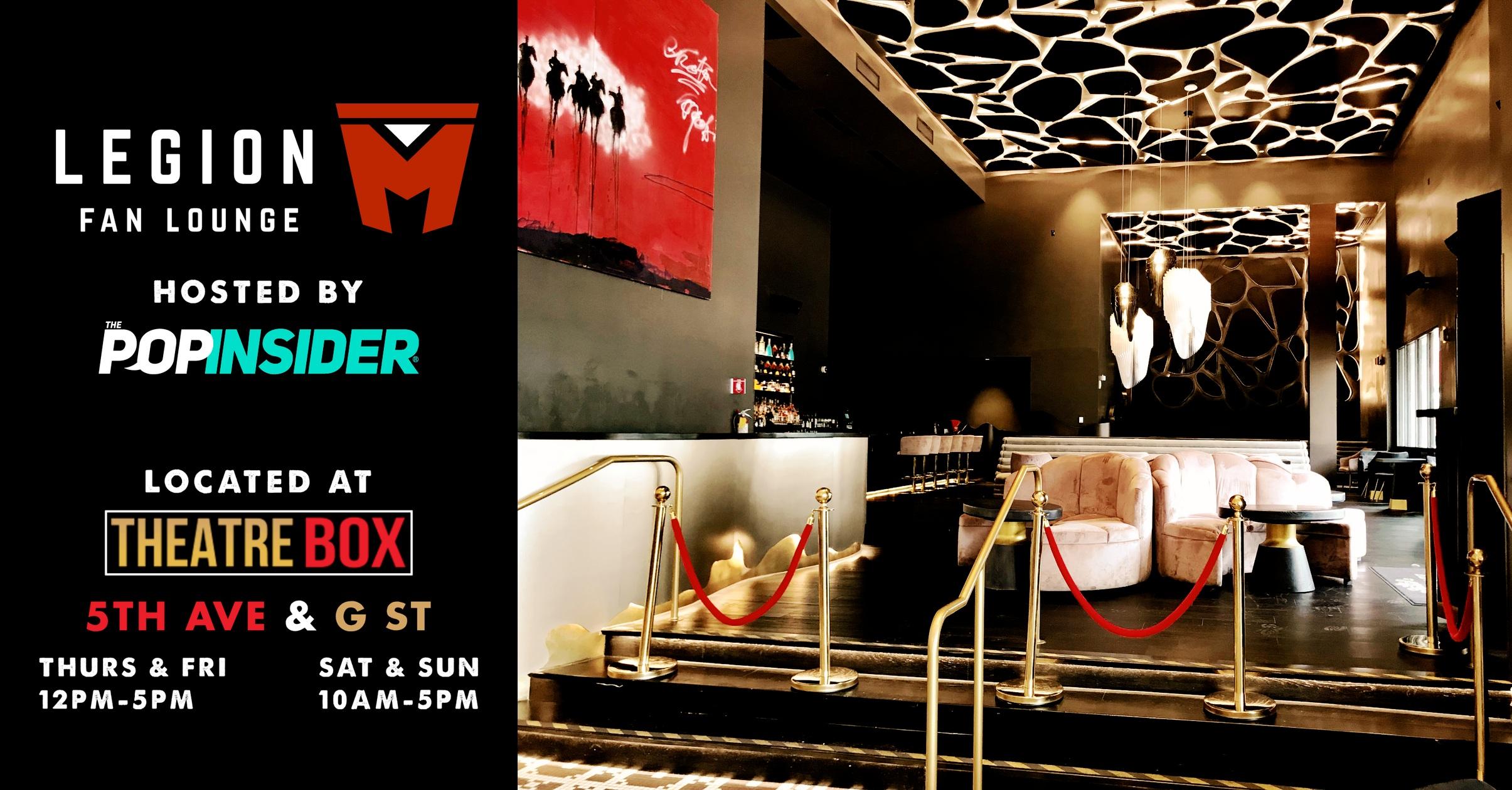 Legion M Fan Lounge presented by The Pop Insider