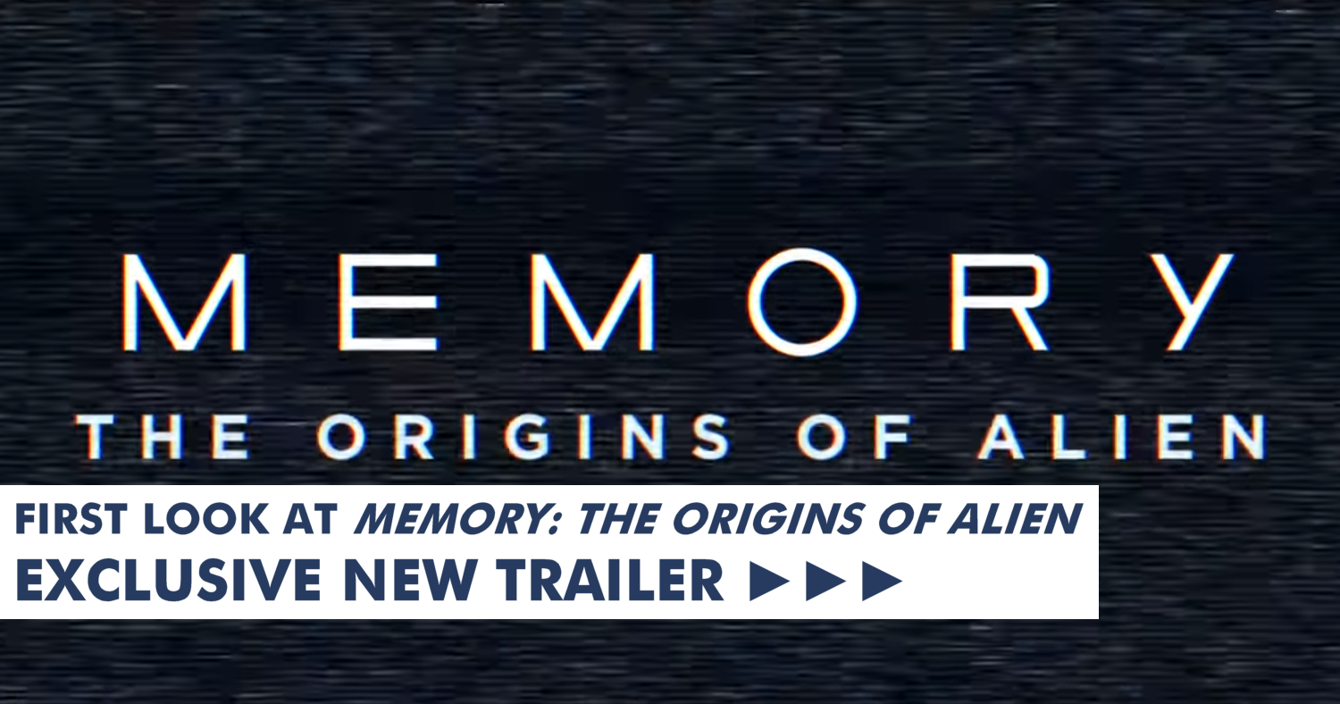 """Exclusive First Look At """"Memory: The Origins of Alien""""!"""