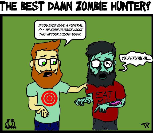 The Best Damn Zombie Hunter!