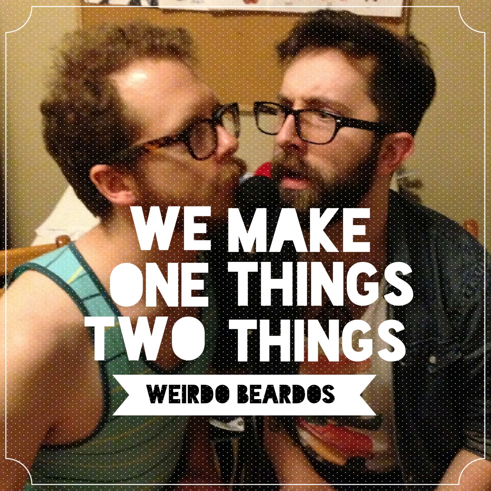We Make One Things Two Things.jpg