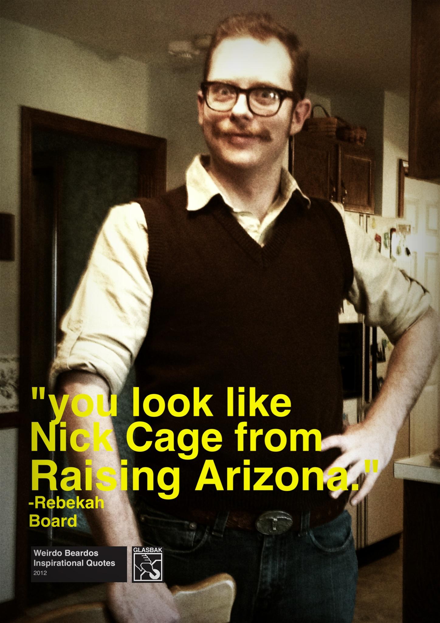 2012-11-18_You Look Like Nick Cage from Raising Arizona.jpg