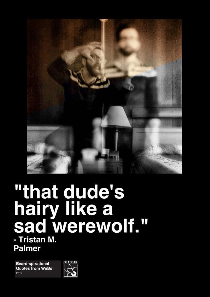 2012-12-30_That Dude's Hairy Like a Sad Werewolf.jpg