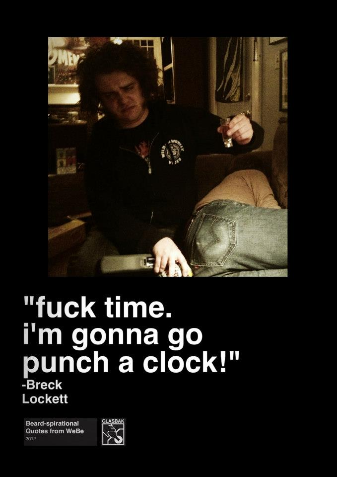 2013-01-02_Fuck Time. I'm Gonna Go Punch a Clock!.jpg