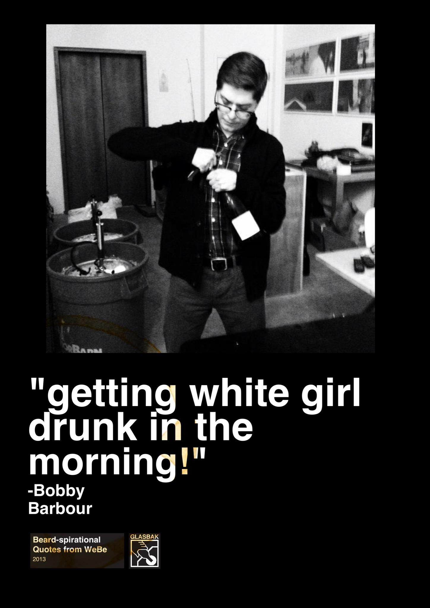 2013-02-11_getting white girl drunk in the morning!.jpg