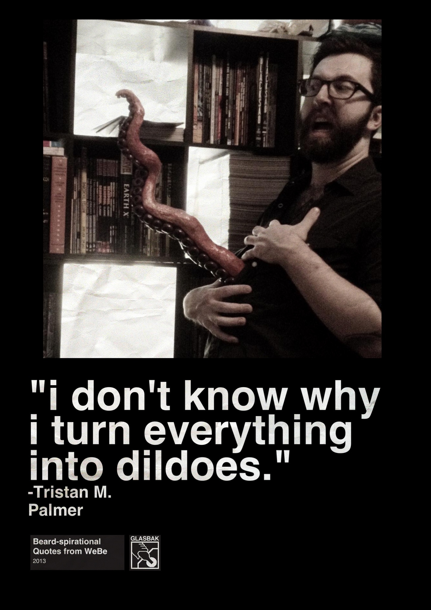 2013-02-06_i don't know why i turn everything into dildoes.jpg