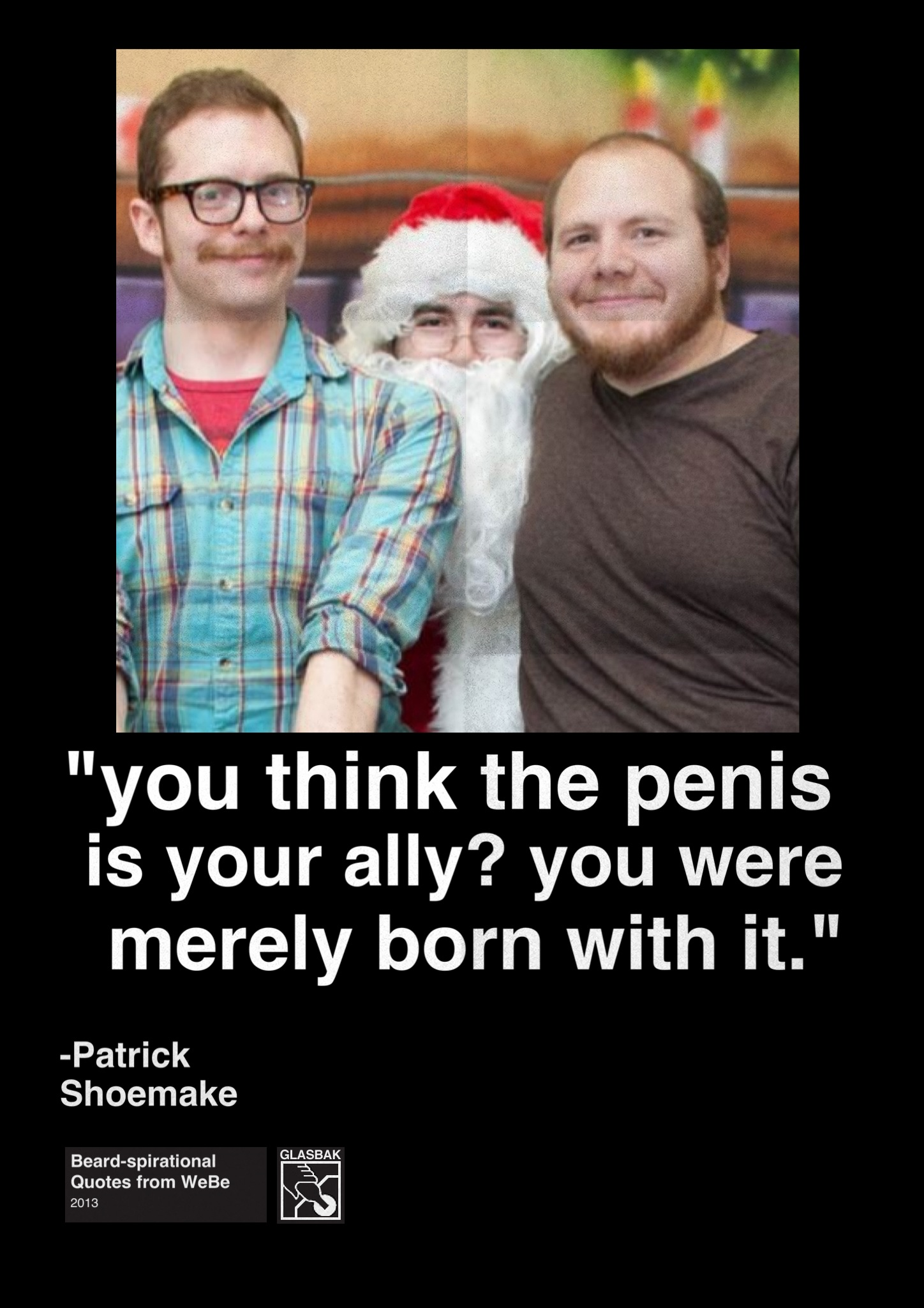 2013-07-22_you think the penis is your ally you were merely born with it.jpg
