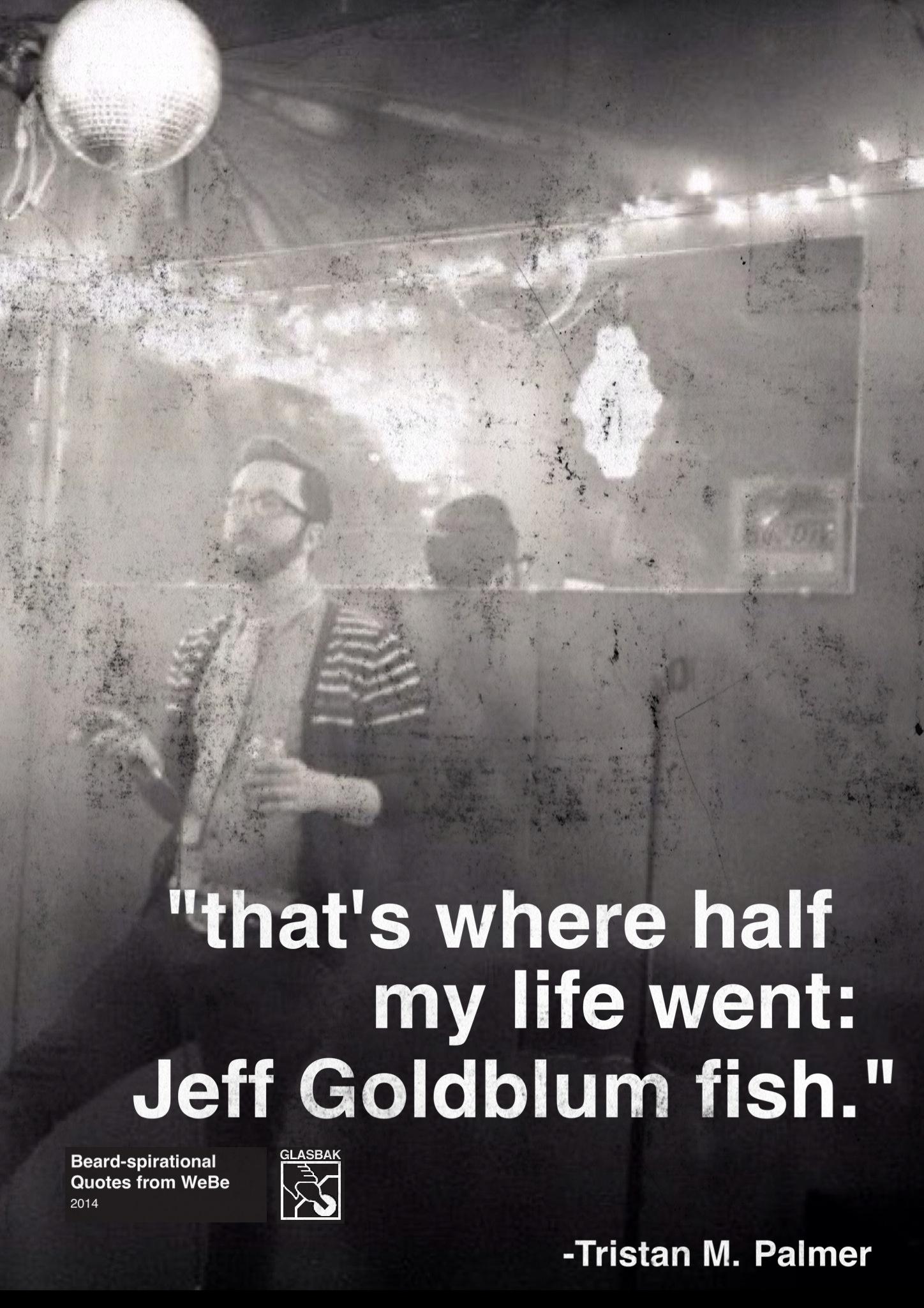2014-02-17_jeff goldblum fish.jpg
