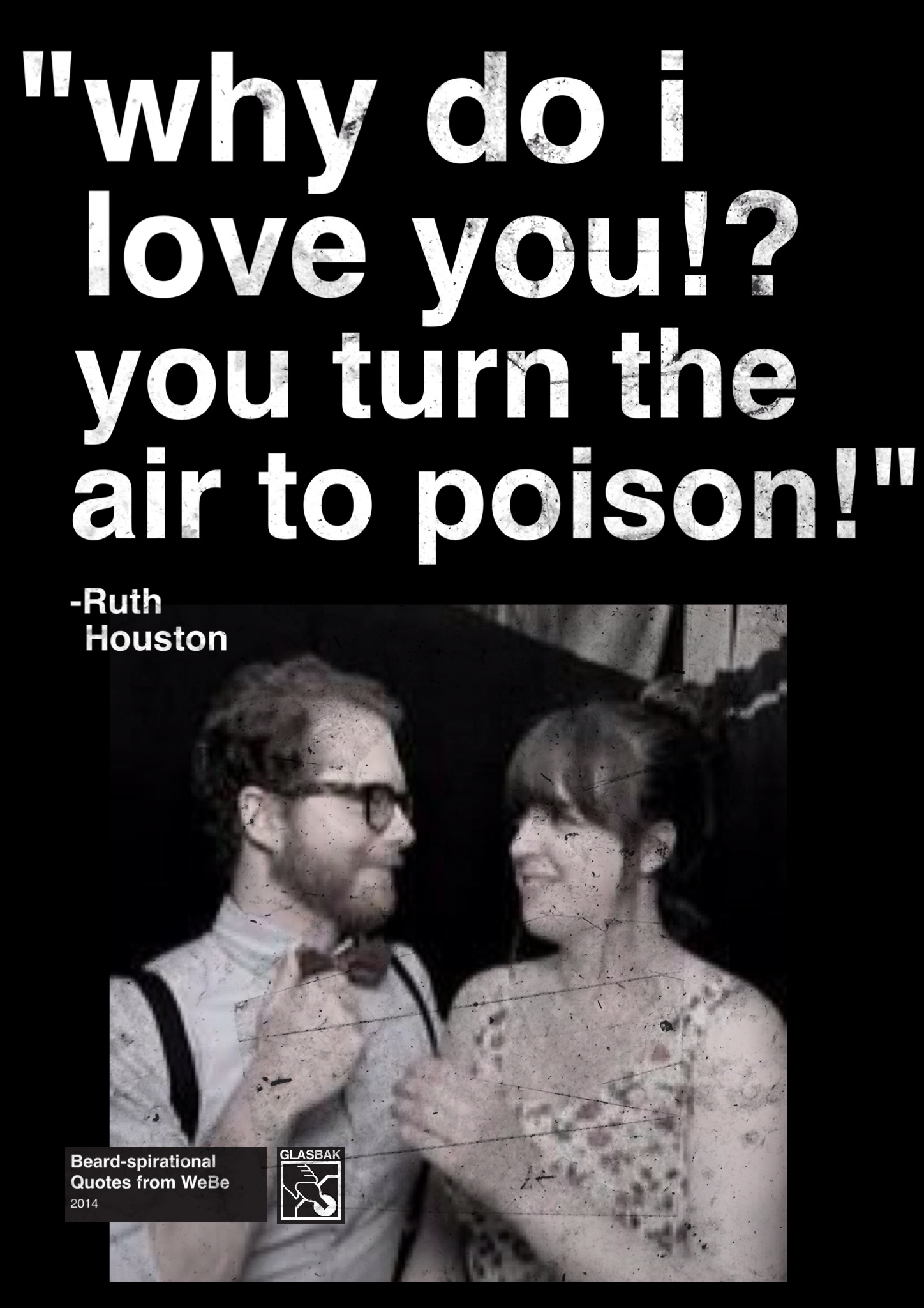 2014-04-07_why do i love you you turn the air to poison.jpg
