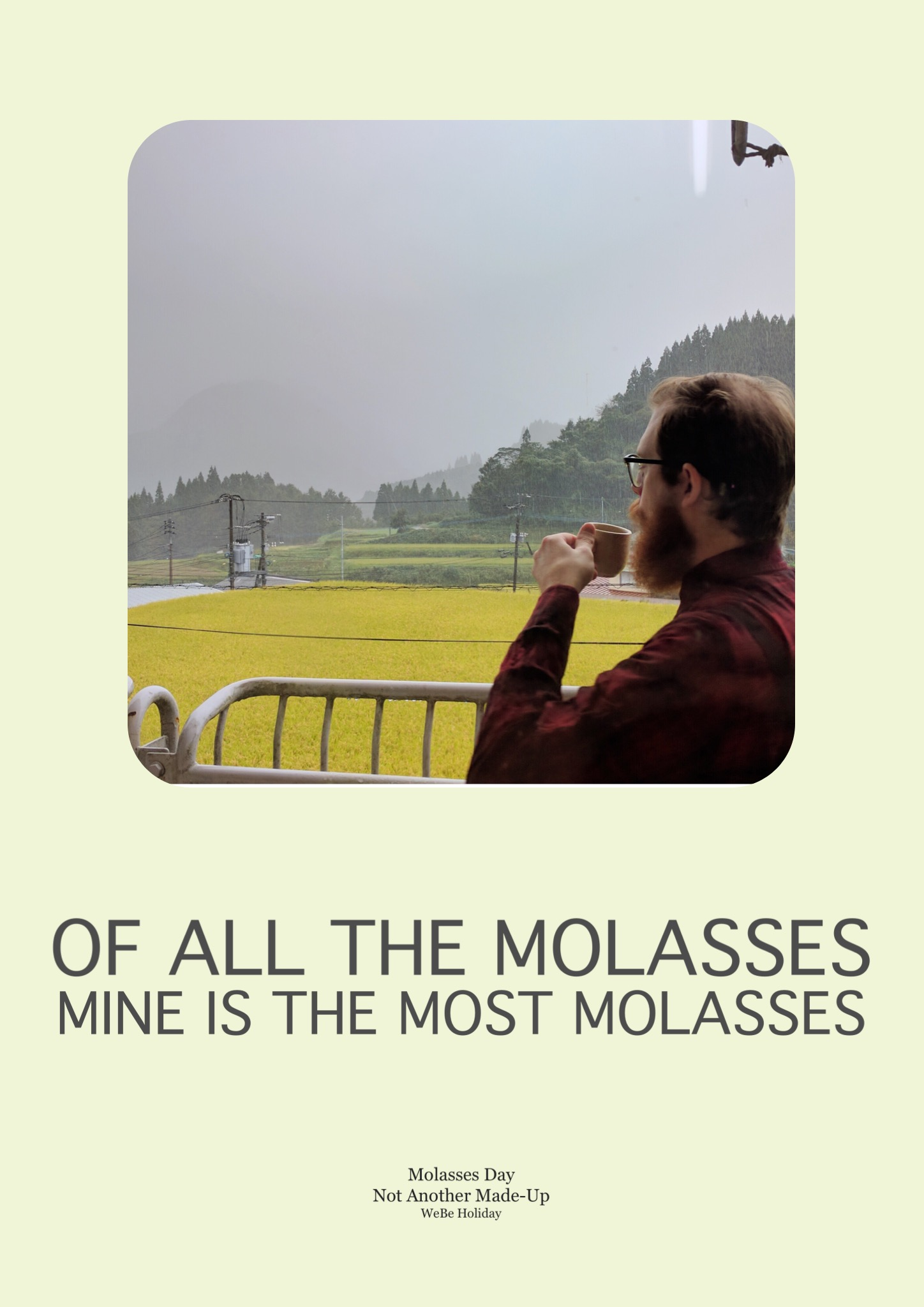 2016 - Of All the Molasses Mine is the Most Molasses.jpg