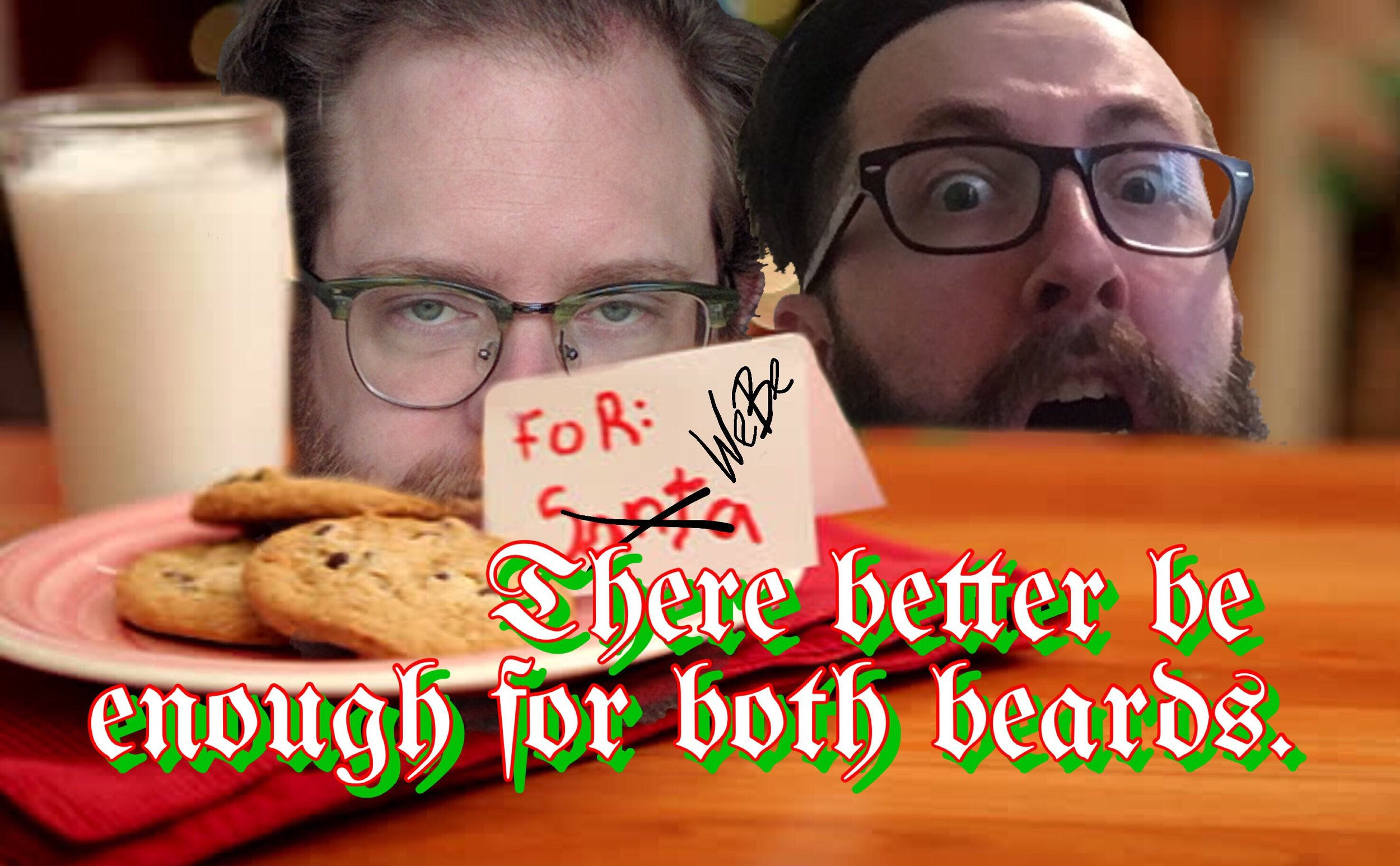 There Better Be Enough for Both Beards.jpg