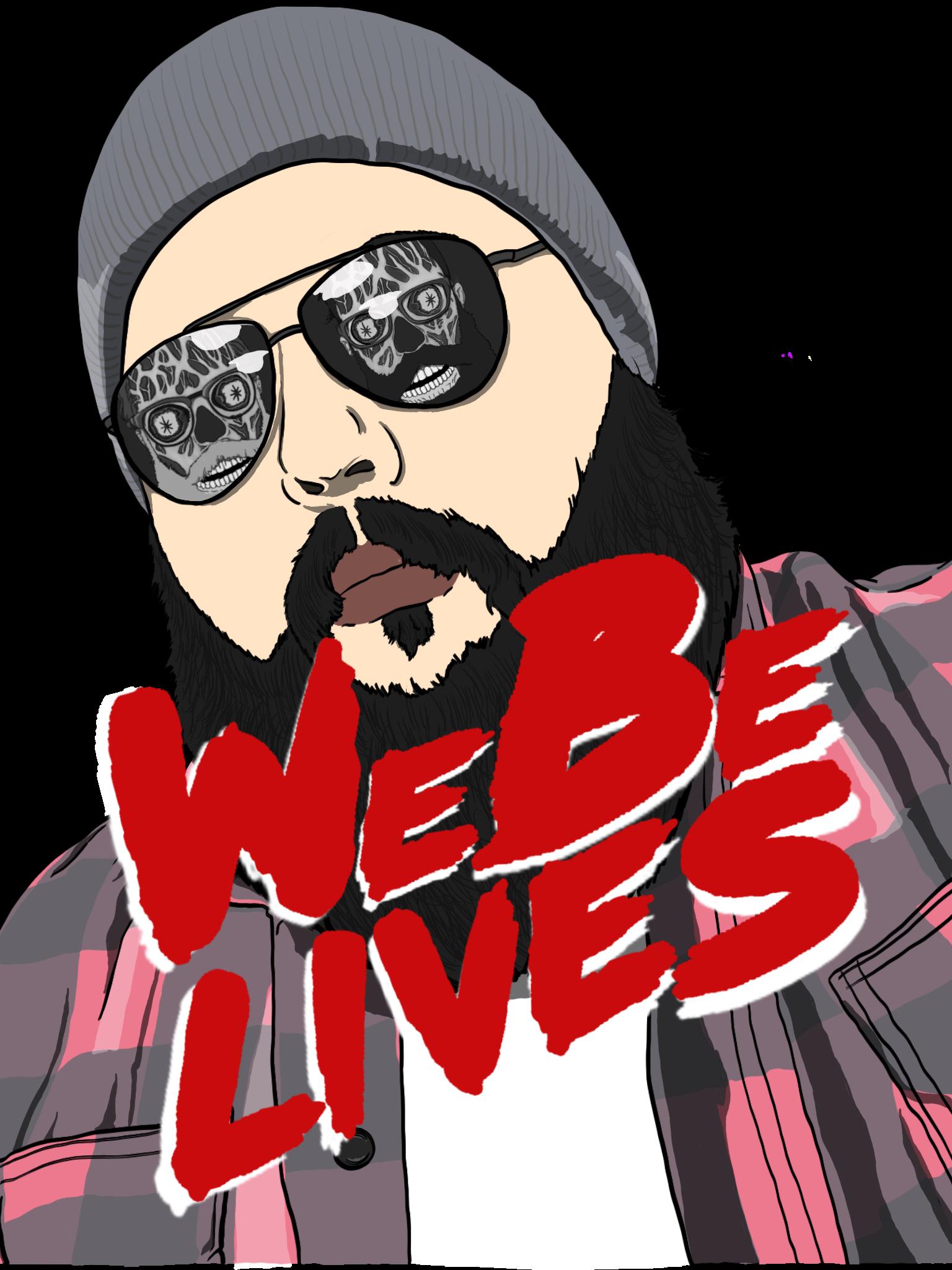 WeBe Lives!!!