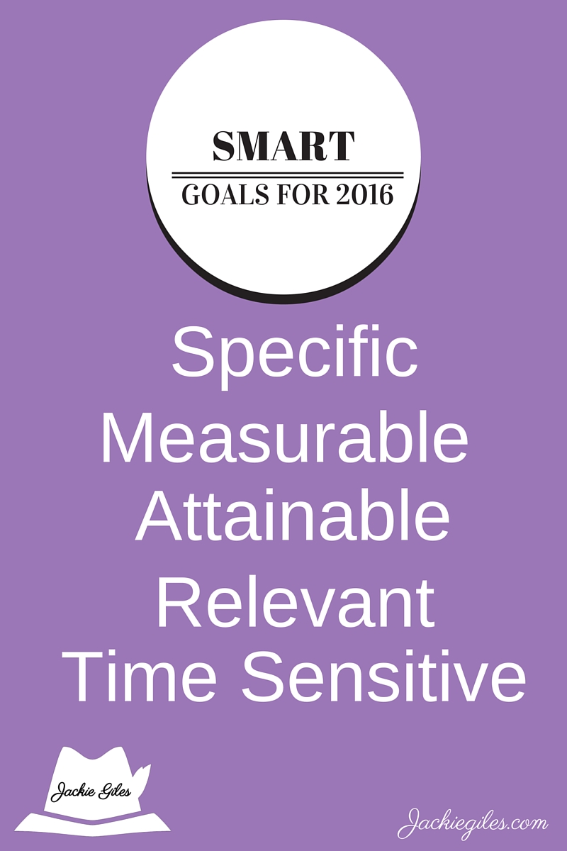 The Smart way to set goals for 2016: jackiegiles.com