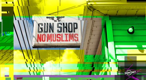 2017_04_19-DARKNET-no-muslims-gunshop_homepage-3-2583904782.png