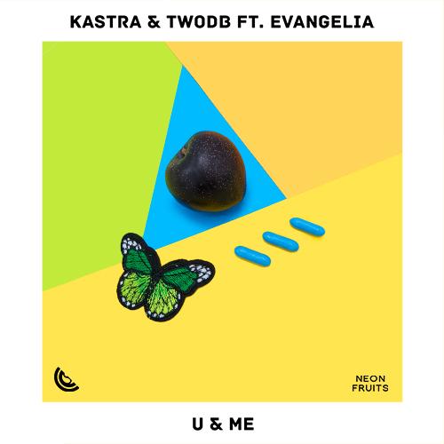 Kastra & twoDB - U & Me (Ft. Evangelia) 500px.jpg
