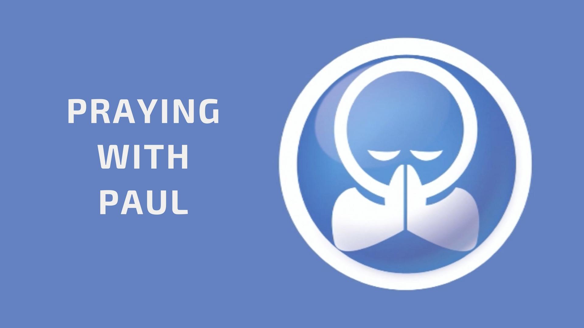 PRAYING WITH PAUL - JANUARY 2018