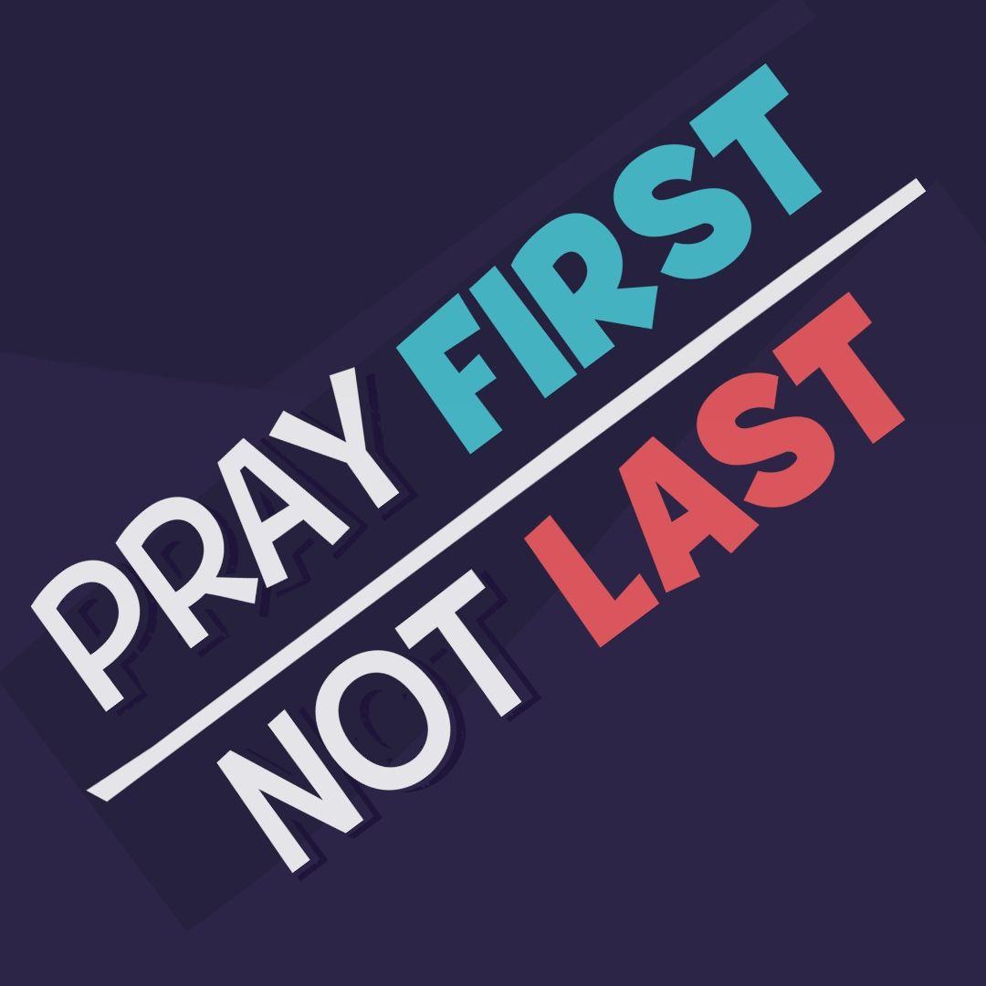_KIDS - PRAY FIRST NOT LAST (INSTAGRAM).jpg
