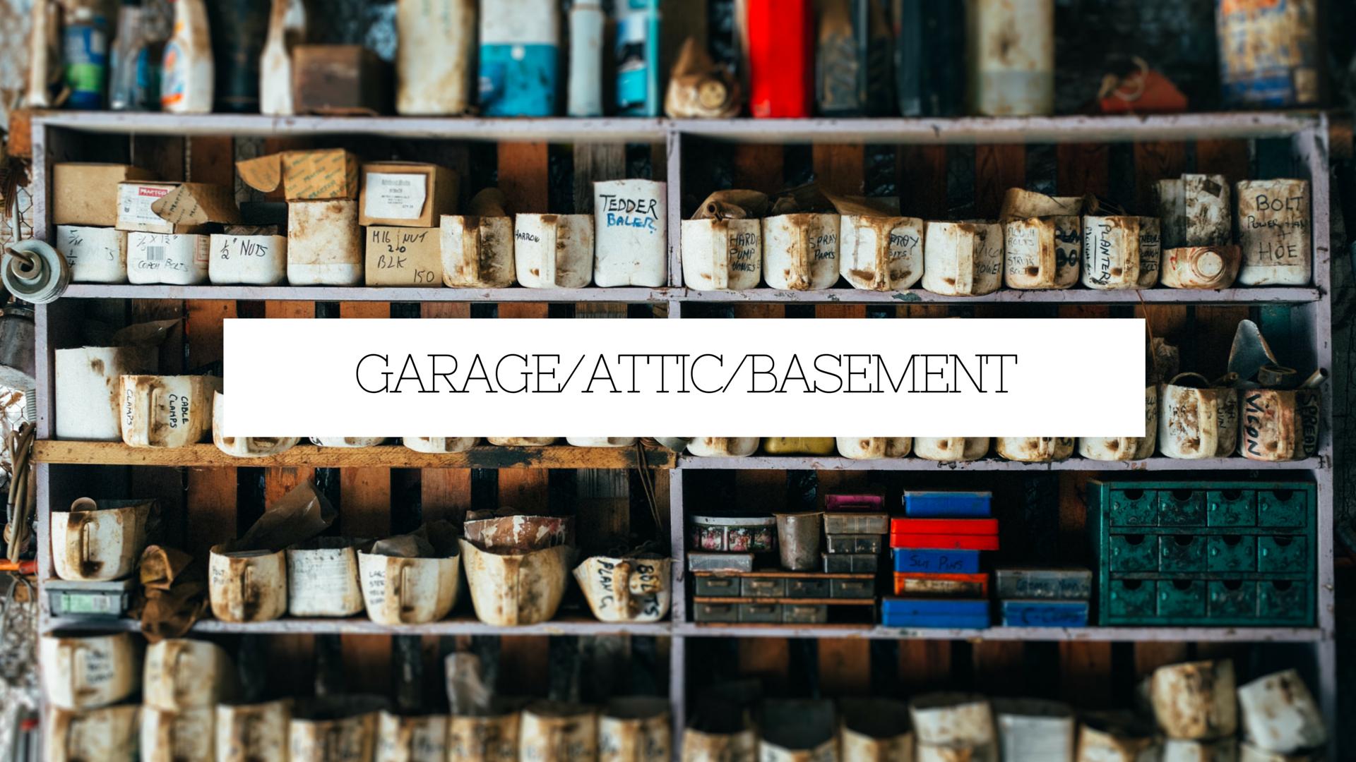 Garage/Attic/Basement