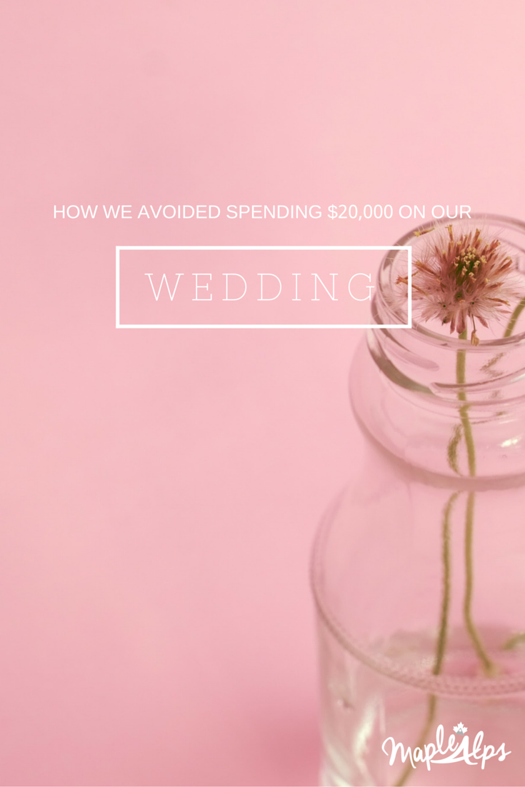 How we avoided spending $20,000 on our wedding
