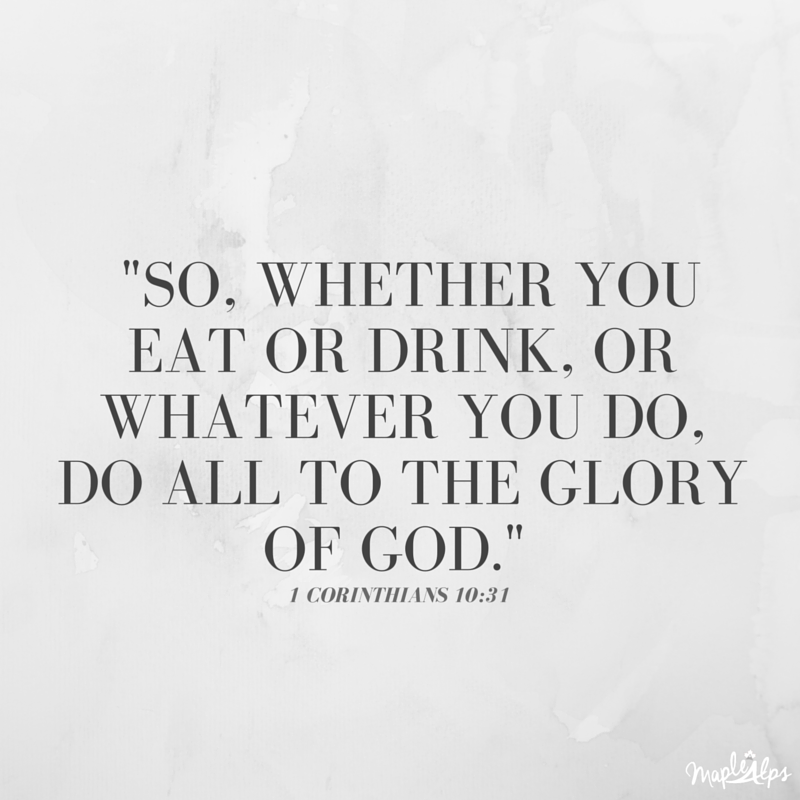 -So, whether you eat or drink, or whatever you do, do to the glory of God.-.png