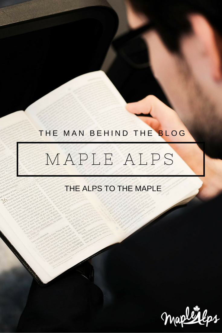 The Alps to my Maple - The Man Behind the Blog