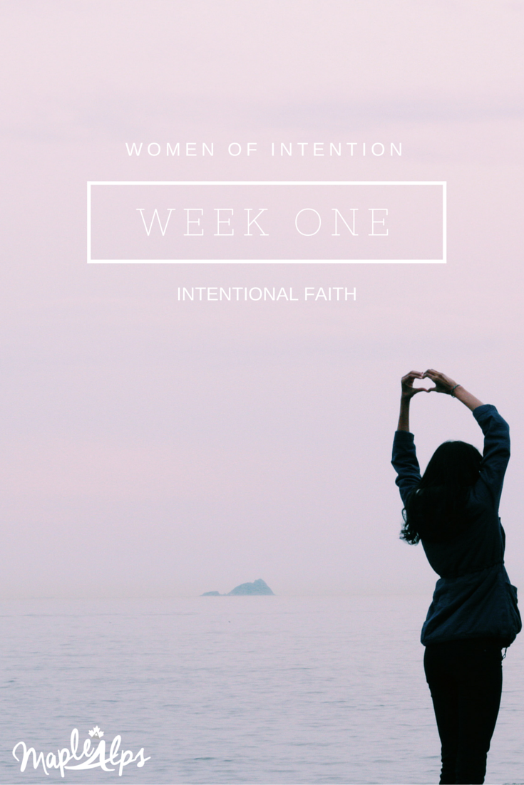 Women of Intention Week One Intentional Faith