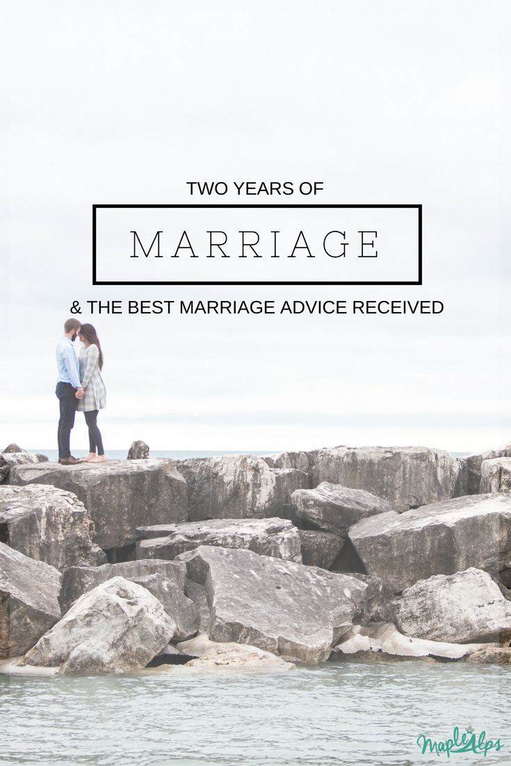 Two Years of Marriage & the Best Marriage Advice Ever Received | www.maplealps.com