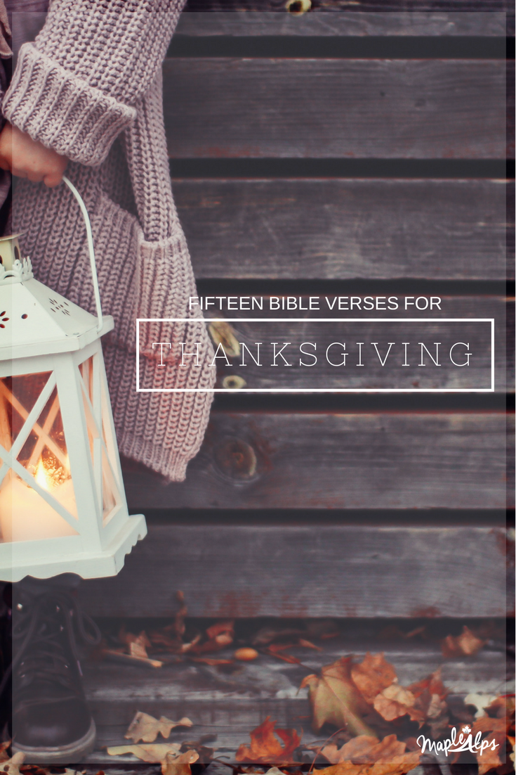 15 Bible Verses for Thanksgiving | www.maplealps.com