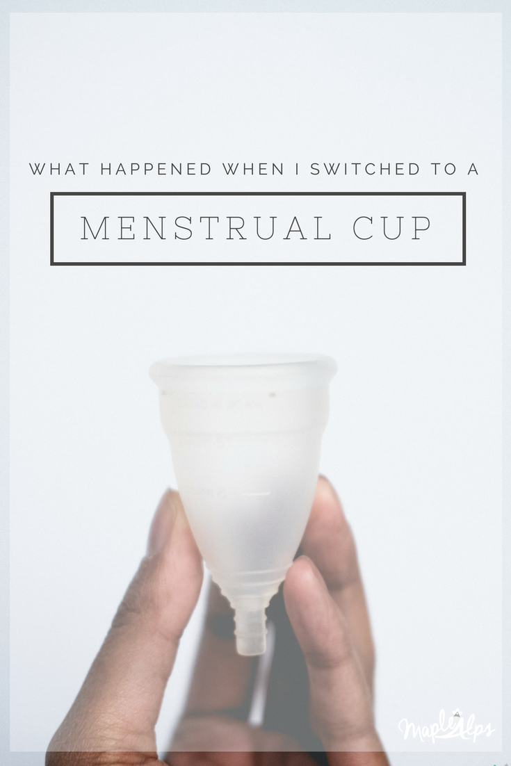 I Switched to a Menstrual Cup and Here is What Happened   www.maplealps.com