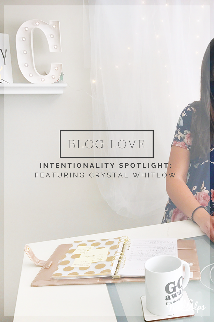 Intentionality Spotlight: Blog Love: Crystal Whitlow | www.maplealps.com