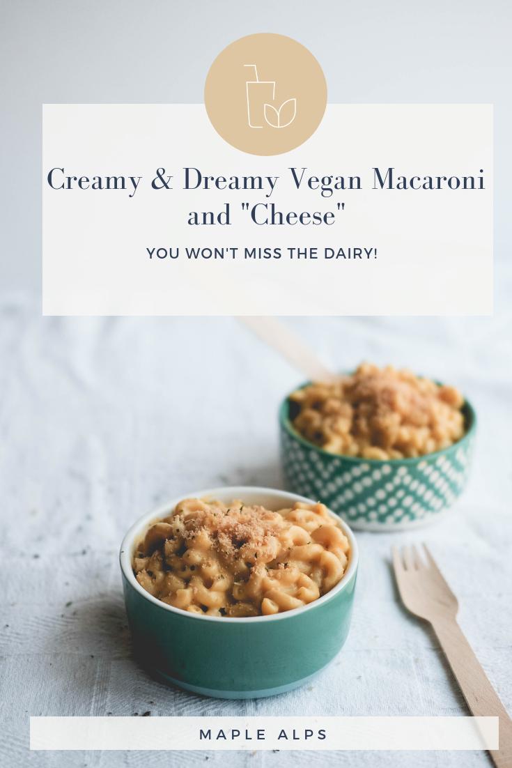 "Creamy & Dreamy Macaroni and ""Cheese"" (vegan) | www.maplealps.com #veganmacncheese #vegan #plantbased"