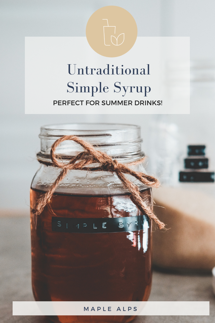Untraditional Simple Syrup | www.maplealps.com