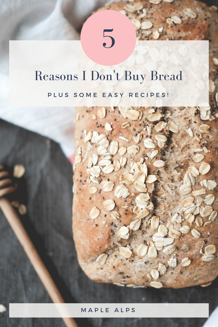 5 Reasons I Don't Buy Bread + Easy Recipes | www.maplealps.com