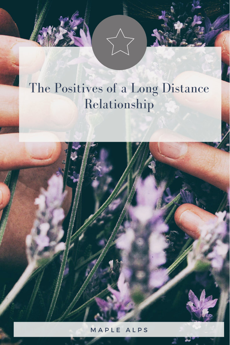 Positives of a long distance relationship | www.maplealps.com