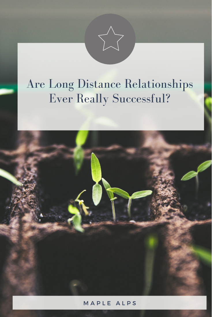 Are Long Distance Relationships Successful? | www.maplealps.com