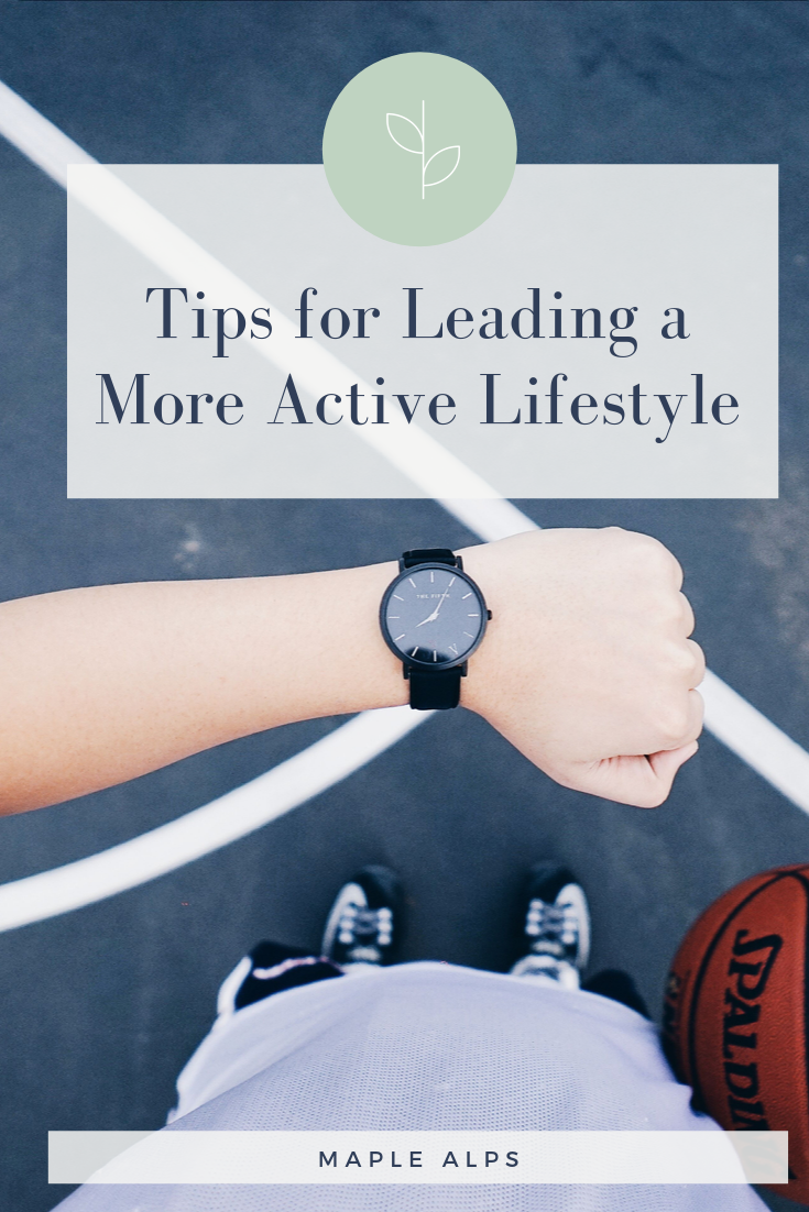 Tips for Leading a More Active Lifestyle   www.maplealps.com