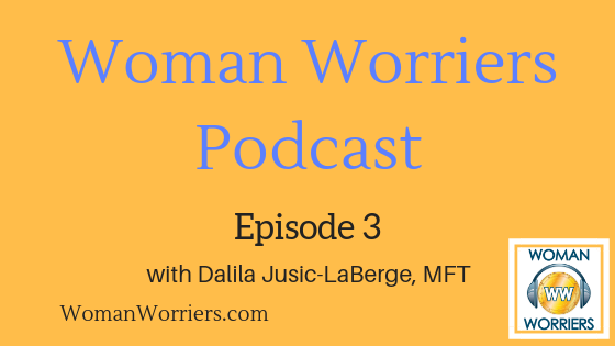 Woman Worriers Podcast 3.png