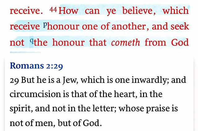 "John 5v44: Jesus talks to the Pharisees who didn't believe who He was about how they seek honour or glory from men not from God. I have also highlighted a cross reference: Romans 2v29..... ""Whose praise was not of men, but of God""; the Message version says their ""recognition comes from God not legalistic critics."" How freeing these verses are! Not looking to people or experts for recognition or praise. The more I realise my value in God, the more I realise how much He adores me, the less I seek affirmation from humans, and the more I feel His honour towards me. He made me and loves me and calls me His own. How eternally satisfying, but the Pharisees and legal experts couldn't see Him. They were caught up in gaining praise from their own and not love and honour from God. Isn't it amazing that God wants to honour and endear us? We can stop looking to others for recognition and we can look to Him and get a lasting revelation about how much He loves us. #biblesays #ohhowHelovesus 🌳🌳🌳"