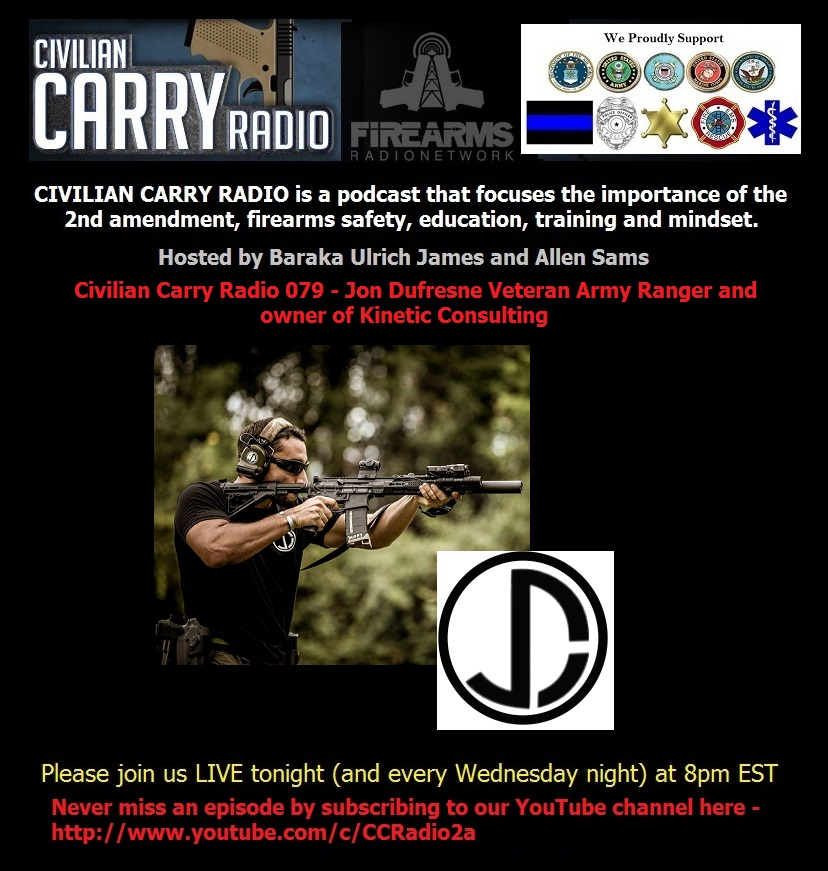 Civilian Carry Radio 079 - Jon Dufresne Veteran Army Ranger and owner of Kinetic Consulting.jpg
