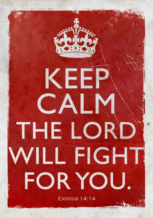 Keep-calm-the-Lord-will-fight-for-you.jpg