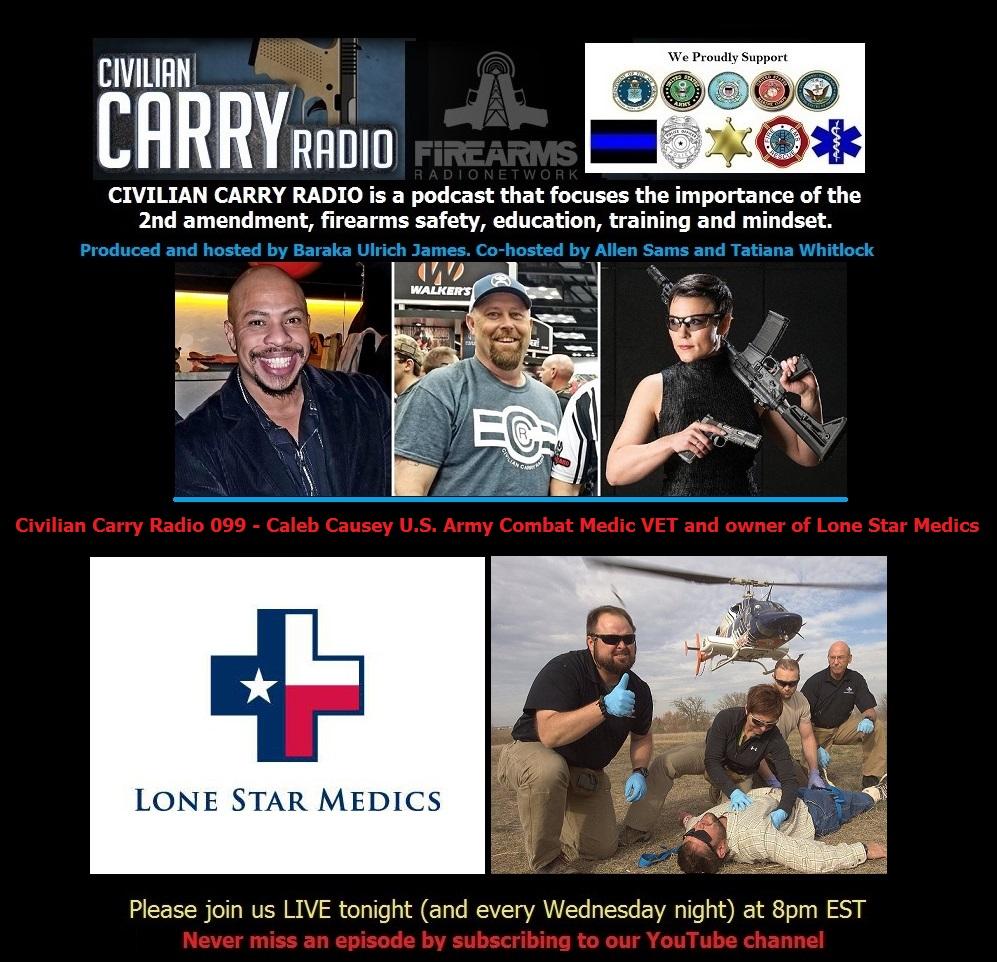 Civilian Carry Radio 099 - Caleb Causey U.S. Army Combat Medic VET and owner of Lone.jpg