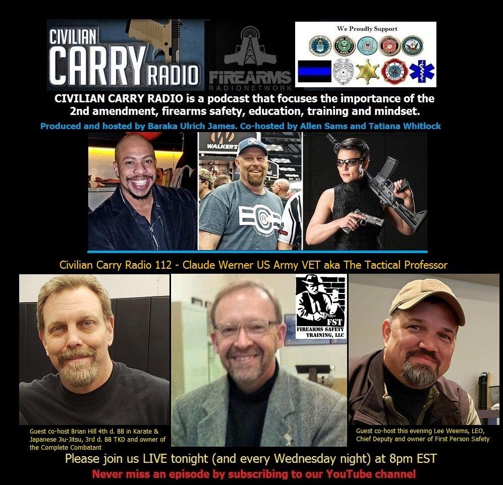 Civilian Carry Radio 112 - Claude Werner US Army VET aka The Tactical Professor.jpg