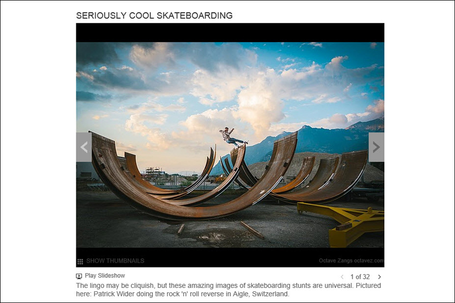 Slideshow for MSN Photos on 'Seriously Cool Skateboarding' that I researched content, sourced imagery for, and cleared usage from various freelance photographers and stock sources.