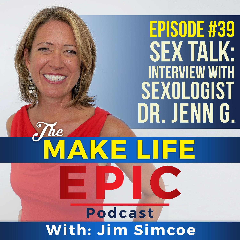 Dr. Jenn Gunsaullus, San Diego sexologist, being interviewed on the Make Life Epic podcast.