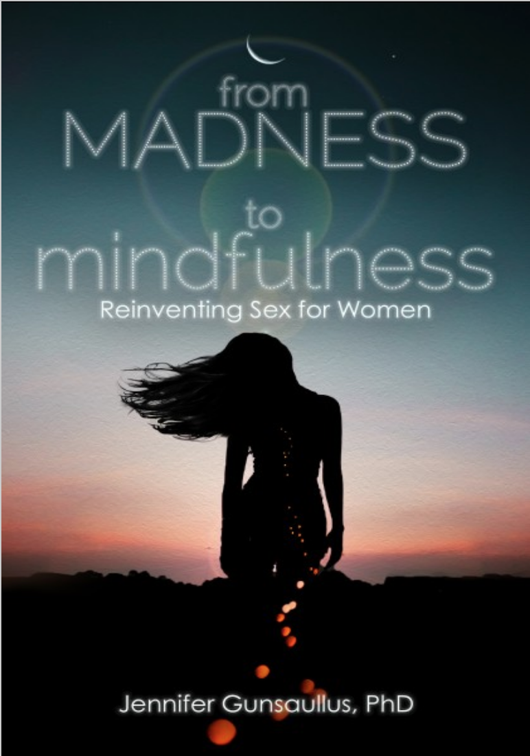 Sex and mindfulness book for women by sociologist and sexologist, Dr. Jenn Gunsaullus.