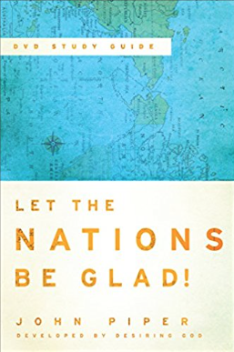 Let the Nations Be Glad // John Piper